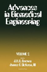 Advances in Biomedical Engineering : Published Under the Auspices of the Biomedical Engineering Society