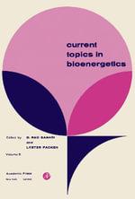 Current Topics in Bioenergetics : Volume 5