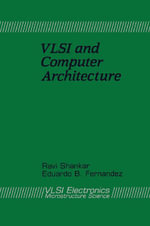 VLSI and Computer Architecture : VLSI Electronics Microstructure Science, Vol. 20 - Ravi Shankar