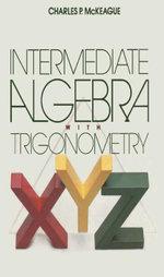Intermediate Algebra with Trigonometry - Charles P. McKeague
