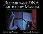 Recombinant DNA Laboratory Manual - Judith W. Zyskind