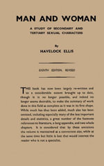 Man and Woman : A Study of Secondary and Tertiary Sexual Characters - Havelock Ellis