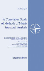 A Correlation Study of Methods of Matrix Structural Analysis : Report to the 14th Meeting, Structures and Materials Panel Advisory Group for Aeronautic - Richard H. Gallagher