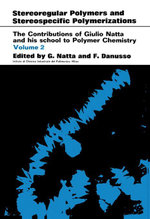 Stereoregular Polymers and Stereospecific Polymerizations : The Contributions of Giulio Natta and His School to Polymer Chemistry