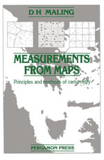 Measurements from Maps : Principles and Methods of Cartometry - D H Maling