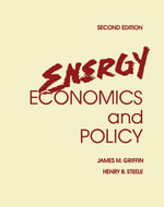 Energy Economics and Policy - James M. Griffin