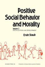 Positive Social Behavior and Morality : Socialization and Development - Ervin Staub