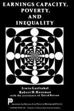 Earnings Capacity, Poverty, and Inequality - Irwin Garfinkel