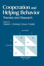 Cooperation and Helping Behavior : Theories and Research