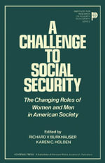 A Challenge to Social Security : The Changing Roles of Women and Men in American Society