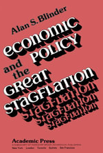 Economic Policy and the Great Stagflation - Alan S. Blinder