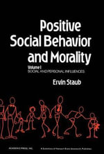 Positive Social Behavior and Morality : Social and Personal Influences - Ervin Staub