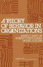 A Theory of Behavior in Organizations - James C. Naylor