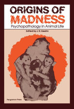 Origins of Madness : Psychopathology in Animal Life