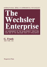 The Wechsler Enterprise : An Assessment of the Development, Structure and Use of the Wechsler Tests of Intelligence - G. Frank
