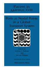 Ports as Nodal Points in a Global Transport System : Proceedings of Pacem in Maribus XVIII August 1990