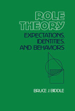 Role Theory : Expectations, Identities, and Behaviors - Bruce J. Biddle