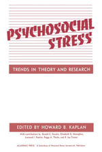 Psychosocial Stress : Trends in Theory and Research