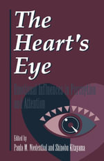 The Heart's Eye : Emotional Influences in Perception and Attention
