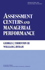 Assessment Centers and Managerial Performance - George C. Thornton III