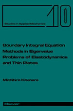Boundary Integral Equation Methods in Eigenvalue Problems of Elastodynamics and Thin Plates - M. Kitahara