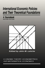 International Economic Policies and Their Theoretical Foundations : A Sourcebook