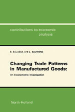Changing Trade Patterns in Manufactured Goods : An Econometric Investigation - B. Balassa