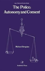 The Police : Autonomy and Consent - Michael Brogden