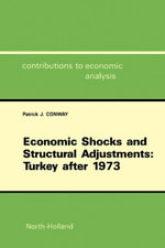 Economic Shocks and Structural Adjustments : Turkey after 1973 - P.J. Conway