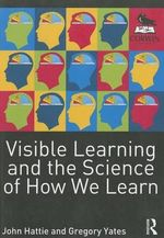 Visible Learning and the Science of How We Learn - John Hattie