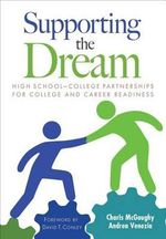 Supporting the Dream : High School-College Partnerships for College and Career Readiness - Charis L. McGaughy