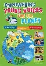 Empowering Young Voices for the Planet - Lynne Cherry