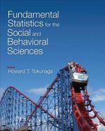 Fundamental Statistics for the Social and Behavioral Sciences - Howard T. Tokunaga