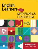 English Learners in the Mathematics Classroom - Debra S. Coggins