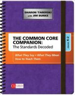The Common Core Companion: The Standards Decoded: Grades K-2 : What They Say, What They Mean, How to Teach Them - Sharon D. Taberski