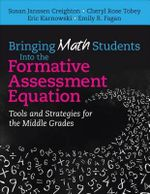 Bringing Math Students into the Formative Assessment Equation : Tools and Strategies for the Middle Grades - Susan Creighton