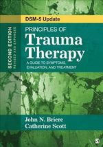 Principles of Trauma Therapy : A Guide to Symptoms, Evaluation, and Treatment - John N. Briere