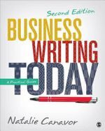 Business Writing Today : A Practical Guide : 2nd Edition - Natalie Canavor