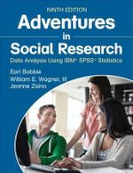 Adventures in Social Research : Data Analysis Using IBM SPSS Statistics - Earl R. Babbie