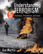 Understanding Terrorism : Challenges, Perspectives, and Issues - Gus Martin