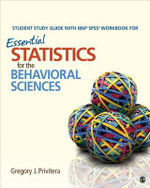 Student Study Guide with IBM SPSS Workbook for Essential Statistics for the Behavioral Sciences - Gregory J. Privitera