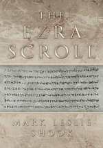 The Ezra Scroll - Mark Leslie Shook