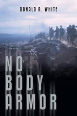 No Body Armor - Donald R White