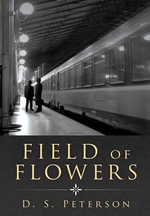 Field of Flowers - D. S. Peterson