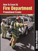 How to Excel at Fire Department Promotional Exams - Steve Prziborowski