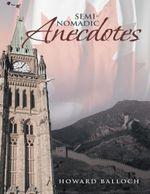 Semi-Nomadic Anecdotes - Howard Balloch