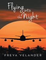 Flying Into the Night - Freya Velander