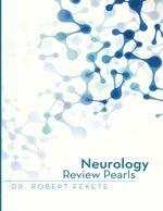 Neurology Review Pearls - Dr. Robert Fekete
