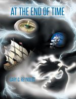 At the End of Time - Gary C. Reynolds