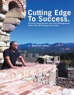 The Cutting Edge to Success : Personal Development and Time Management Skills That Will Change Your Life! - Tracy Thomas